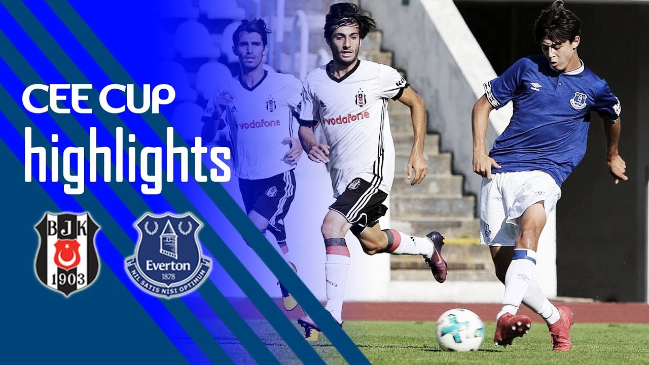 [HIGHLIGHTS] CEE Cup 2018: Beşiktaş JK vs Everton FC 1-1