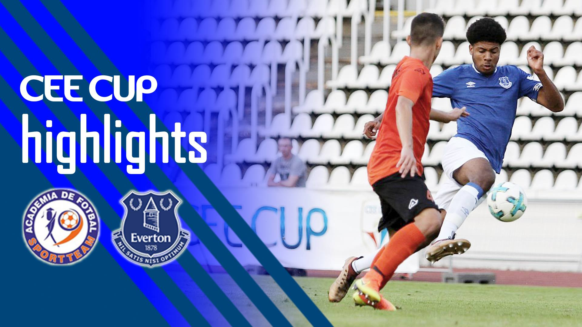 [HIGHLIGHTS] CEE Cup 2018: Academia Sport Team vs Everton FC 0-4